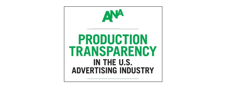 ANA Production Transparency in the US Advertising Industry