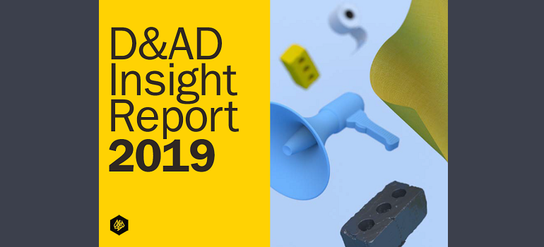 D&AD Insight Report 2019