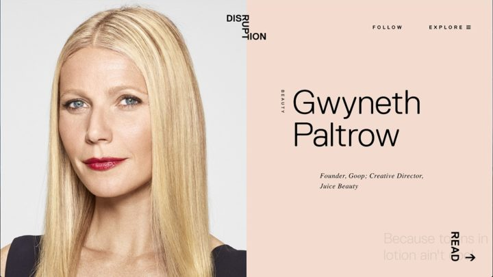 Disruption Magazine online, April 2018 — Gwyneth Paltrow
