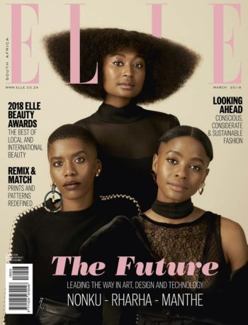 "ELLE South Africa, March 2018: Nonku Phiri, Rochelle ""Rharha"" Nembhard, and Manthe Ribane"