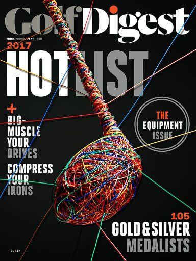 Golf Digest, March/April 2017: Hot List issue