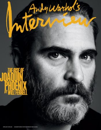 Interview Magazine, April-May 2018 - Joaquin Phoenix