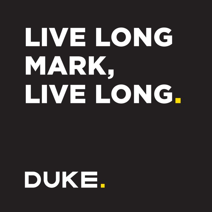 DUKE's birthday message to MarkLives