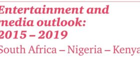 PwC Entertainment and media outlook 2015 – 2019 (South Africa – Nigeria - Kenya)