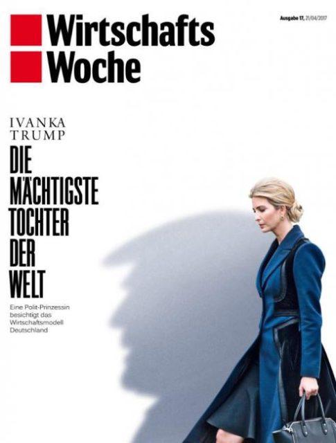 Wirtschafts Woche, 21 April 2017 - Ivanka Trump