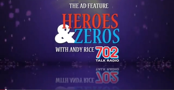 The Ad Feature Heroes & Zeroes with Andy Rice on 702 Talk Radio