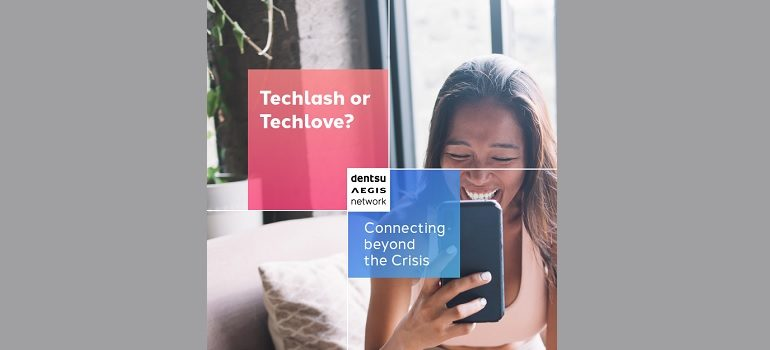 Dentsu Aegis Network: Techlash or techlove? Connecting beyond the crisis