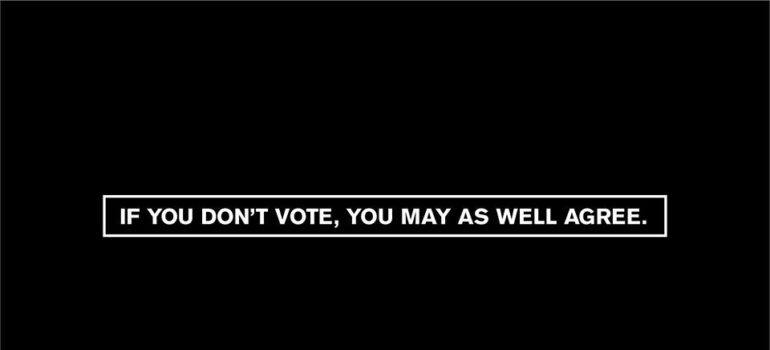 If you don't vote, you may as well agree