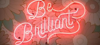 be-brilliant-neon-light by Timothy Paule II courtesy of Pexels